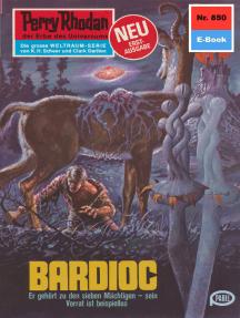 "Perry Rhodan 850: Bardioc: Perry Rhodan-Zyklus ""Bardioc"""