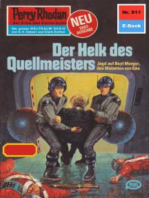 """Perry Rhodan 911: Der Helk des Quellmeisters: Perry Rhodan-Zyklus """"Die kosmischen Burgen"""""""