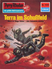 "Perry Rhodan 1046: Terra im Schußfeld: Perry Rhodan-Zyklus ""Die kosmische Hanse"""
