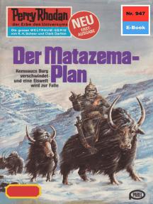 """Perry Rhodan 947: Der Matazema-Plan: Perry Rhodan-Zyklus """"Die kosmischen Burgen"""""""