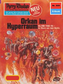 "Perry Rhodan 899: Orkan im Hyperraum: Perry Rhodan-Zyklus ""Pan-Thau-Ra"""