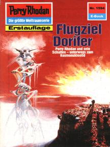 """Perry Rhodan 1594: Flugziel Dorifer: Perry Rhodan-Zyklus """"Die Linguiden"""""""