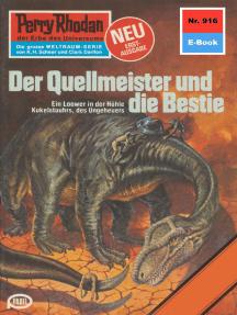 """Perry Rhodan 916: Der Quellmeister und die Bestie: Perry Rhodan-Zyklus """"Die kosmischen Burgen"""""""