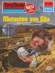 "Perry Rhodan 854: Mutanten von Gäa: Perry Rhodan-Zyklus ""Bardioc"""