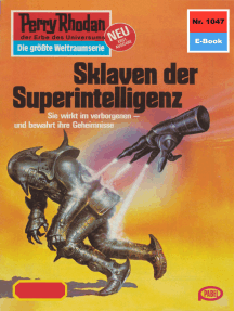 """Perry Rhodan 1047: Sklaven der Superintelligenz: Perry Rhodan-Zyklus """"Die kosmische Hanse"""""""