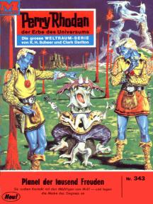 """Perry Rhodan 343: Planet der tausend Freuden: Perry Rhodan-Zyklus """"M 87"""""""