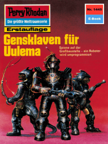 "Perry Rhodan 1445: Gensklaven für Uulema: Perry Rhodan-Zyklus ""Die Cantaro"""