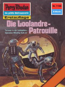 """Perry Rhodan 1188: Die Loolandre-Patrouille: Perry Rhodan-Zyklus """"Die endlose Armada"""""""