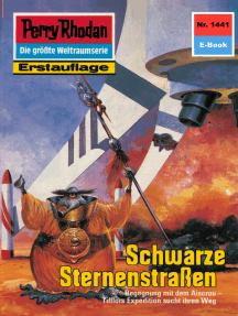 """Perry Rhodan 1441: Schwarze Sternenstraßen: Perry Rhodan-Zyklus """"Die Cantaro"""""""
