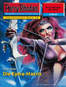 "Perry Rhodan 2218: Die Epha-Matrix: Perry Rhodan-Zyklus ""Der Sternenozean"""