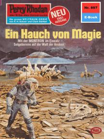 "Perry Rhodan 897: Ein Hauch von Magie: Perry Rhodan-Zyklus ""Pan-Thau-Ra"""