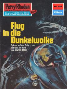 "Perry Rhodan 658: Flug in die Dunkelwolke: Perry Rhodan-Zyklus ""Das Konzil"""