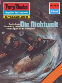 """Perry Rhodan 1176: Die Nichtwelt: Perry Rhodan-Zyklus """"Die endlose Armada"""""""
