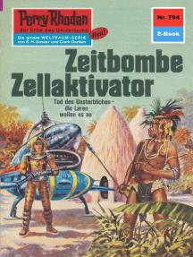 """Perry Rhodan 794: Zeitbombe Zellaktivator: Perry Rhodan-Zyklus """"Aphilie"""""""
