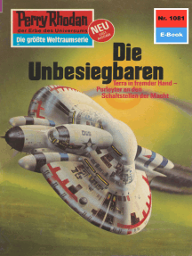 "Perry Rhodan 1081: Die Unbesiegbaren: Perry Rhodan-Zyklus ""Die kosmische Hanse"""