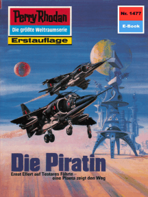 """Perry Rhodan 1477: Die Piratin: Perry Rhodan-Zyklus """"Die Cantaro"""""""