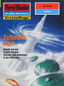 """Perry Rhodan 2155: Zebucks Hort: Perry Rhodan-Zyklus """"Das Reich Tradom"""""""