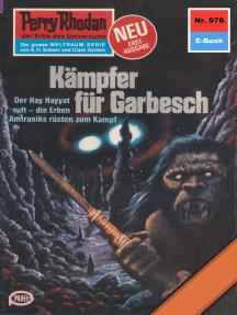 """Perry Rhodan 976: Kämpfer für Garbesch: Perry Rhodan-Zyklus """"Die kosmischen Burgen"""""""