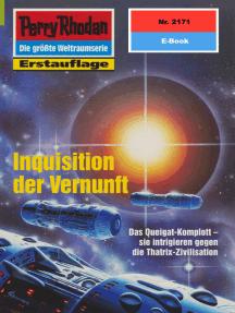"""Perry Rhodan 2171: Inquisition der Vernunft: Perry Rhodan-Zyklus """"Das Reich Tradom"""""""