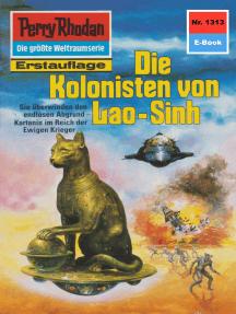"""Perry Rhodan 1313: Die Kolonisten von Lao-Sinh: Perry Rhodan-Zyklus """"Die Gänger des Netzes"""""""
