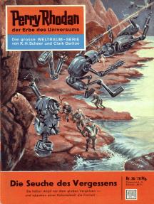 "Perry Rhodan 36: Die Seuche des Vergessens: Perry Rhodan-Zyklus ""Die Dritte Macht"""
