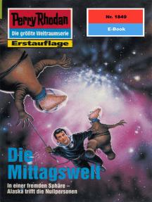 """Perry Rhodan 1849: Die Mittagswelt: Perry Rhodan-Zyklus """"Die Tolkander"""""""