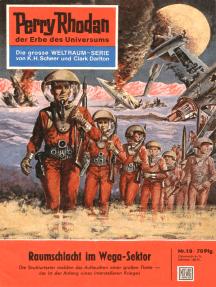 "Perry Rhodan 10: Raumschlacht im Wega-Sektor: Perry Rhodan-Zyklus ""Die Dritte Macht"""