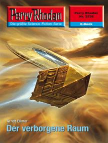 "Perry Rhodan 2536: Der verborgene Raum: Perry Rhodan-Zyklus ""Stardust"""