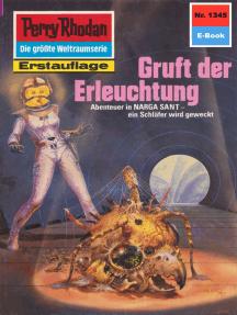 """Perry Rhodan 1345: Gruft der Erleuchtung: Perry Rhodan-Zyklus """"Die Gänger des Netzes"""""""