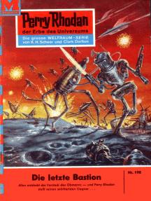 """Perry Rhodan 198: Die letzte Bastion: Perry Rhodan-Zyklus """"Das Zweite Imperium"""""""