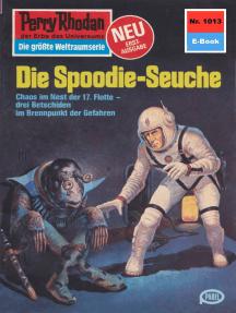 """Perry Rhodan 1013: Die Spoodie-Seuche: Perry Rhodan-Zyklus """"Die kosmische Hanse"""""""