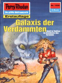"Perry Rhodan 1526: Galaxis der Verdammten: Perry Rhodan-Zyklus ""Die Linguiden"""
