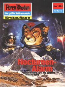 "Perry Rhodan 1534: Nocturnen-Alarm: Perry Rhodan-Zyklus ""Die Linguiden"""