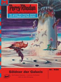 """Perry Rhodan 526: Söldner der Galaxis: Perry Rhodan-Zyklus """"Der Schwarm"""""""