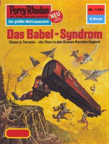 "Perry Rhodan 1151: Das Babel-Syndrom: Perry Rhodan-Zyklus ""Die endlose Armada"""