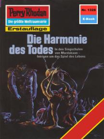 """Perry Rhodan 1328: Die Harmonie des Todes: Perry Rhodan-Zyklus """"Die Gänger des Netzes"""""""