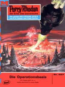 """Perry Rhodan 457: Die Operationsbasis: Perry Rhodan-Zyklus """"Die Cappins"""""""