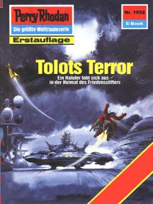 """Perry Rhodan 1552: Tolots Terror: Perry Rhodan-Zyklus """"Die Linguiden"""""""