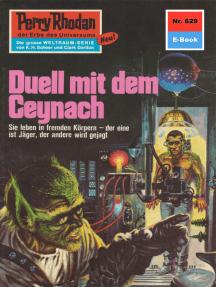 """Perry Rhodan 629: Duell mit dem Ceynach: Perry Rhodan-Zyklus """"Das kosmische Schachspiel"""""""