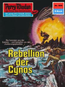 """Perry Rhodan 568: Rebellen der Cynos: Perry Rhodan-Zyklus """"Der Schwarm"""""""