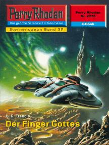"Perry Rhodan 2236: Der Finger Gottes: Perry Rhodan-Zyklus ""Der Sternenozean"""