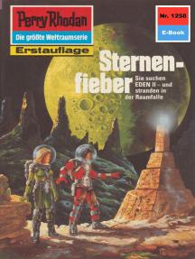 "Perry Rhodan 1258: Sternenfieber: Perry Rhodan-Zyklus ""Chronofossilien - Vironauten"""