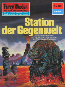 "Perry Rhodan 589: Station der Gegenwelt: Perry Rhodan-Zyklus ""Die Altmutanten"""