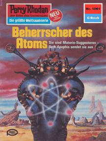"""Perry Rhodan 1061: Beherrscher des Atoms: Perry Rhodan-Zyklus """"Die kosmische Hanse"""""""