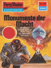 """Perry Rhodan 675: Monumente der Macht: Perry Rhodan-Zyklus """"Das Konzil"""""""