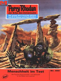 """Perry Rhodan 551: Menschheit im Test: Perry Rhodan-Zyklus """"Der Schwarm"""""""