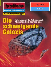 """Perry Rhodan 1838: Die schweigende Galaxis: Perry Rhodan-Zyklus """"Die Tolkander"""""""