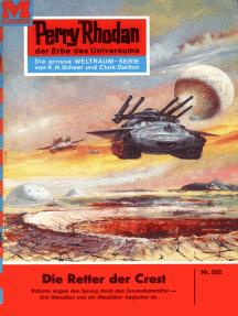 """Perry Rhodan 202: Die Retter der CREST: Perry Rhodan-Zyklus """"Die Meister der Insel"""""""