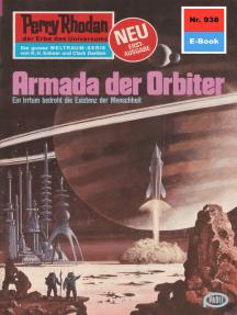 "Perry Rhodan 938: Armada der Orbiter: Perry Rhodan-Zyklus ""Die kosmischen Burgen"""