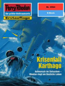 "Perry Rhodan 2064: Krisenfall Karthago: Perry Rhodan-Zyklus ""Die Solare Residenz"""